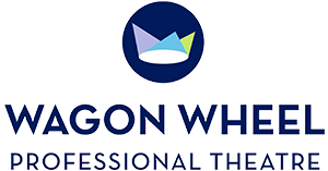 Wagon Wheel Professional Theatre